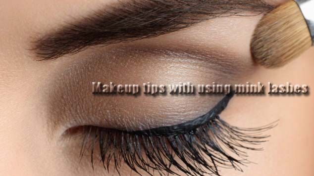 Makeup tips with using mink lashes