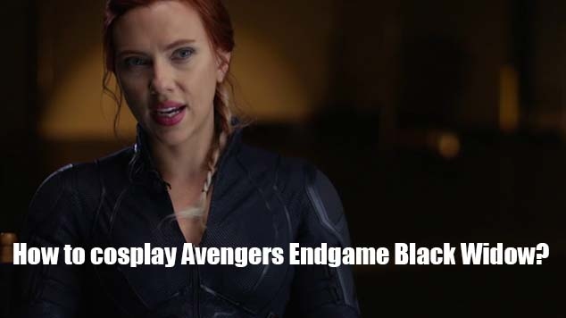 How to cosplay Avengers Endgame Black Widow?