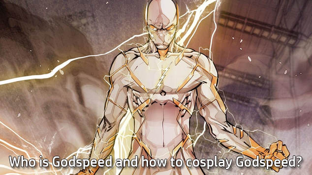 Who is Godspeed and how to cosplay Godspeed