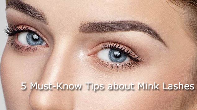 5 Must-Know Tips about Mink Lashes